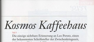 Kosmos Kaffeehaus -  Der Romancier Leo Perutz und sein Milieu