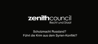 ZenithCouncil: Schutzmacht Russland? Was die Krim-Krise für den Syrien-Krieg bedeutet
