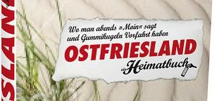 Ostfriesland – ein Heimatbuch