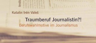 Traumberuf Journalistin?!