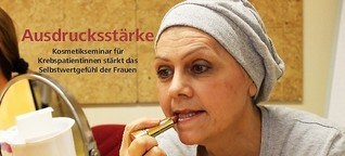 Ausdrucksstärke - Kosmetikseminar für Krebspatientinnen stärkt Selbstwertgefühl