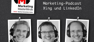 Marketing MasterMinds - E06 - Xing und LinkedIn
