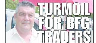 Turmoil for BFG Traders