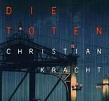Christian Kracht - Die Toten