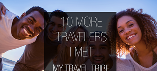 10 More Travelers I Met