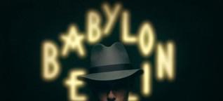"""""""Vom Größenwahn durchtränkt"""": Die Entstehung von """"Babylon Berlin"""""""
