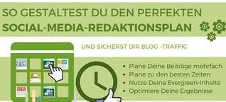 Gestalte den perfekten Social-Media-Redaktionsplan für Deinen Blog und sichere Dir mehr Traffic