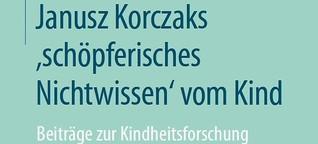 Buchlektorat: Korzcak als Kinderforscher