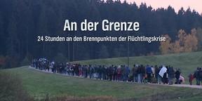 An der Grenze - 24 Stunden an den Brennpunkten der Flüchtlingskrise