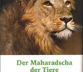 Der Maharadscha der Tiere