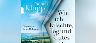 """Thomas Klupp: """"Wie ich fälschte, log und Gutes tat"""""""