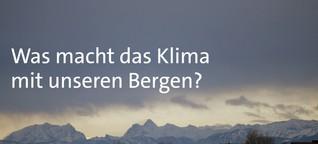 Was macht das Klima mit unseren Bergen