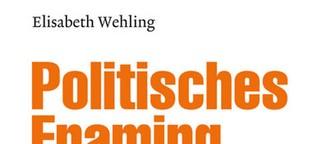 Elisabeth Wehling, Politisches Framing