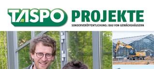TASPO Projekte: Bau von Gewächshäusern - Baukonzepte aus der Praxis