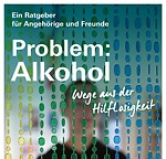 Problem: Alkohol - Wege aus der Hilflosigkeit