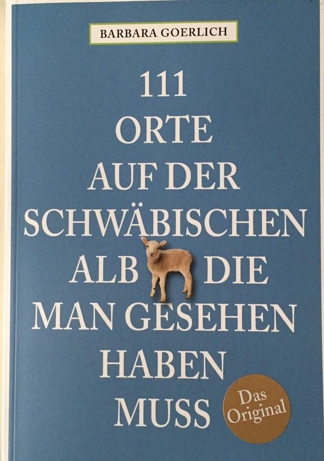 111 Orte Schwäbische Alb: Das Original