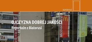 Ojczyzna dobrej jakości/ Heimat von guter Qualität. Reportagen aus Belarus