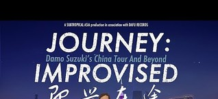 JOURNEY:IMPROVISED --A documentary about Damo Suzuki's China Tour And Beyond