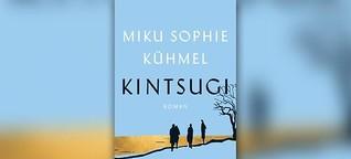 """Miku Sophie Kühmel: """"Kintsugi"""""""