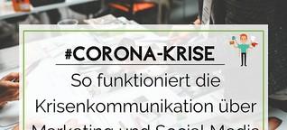 #Corona-Krise: Damit gelingt die Krisenkommunikation über Marketing und Social Media