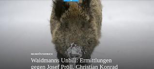 Waidmanns Unbill: Ermittlungen gegen Josef Pröll, Christian Konrad und Co.