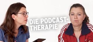 Die Podcast-Therapie