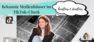 Bekannte Medienhäuser im TikTok-Check | medien.geil