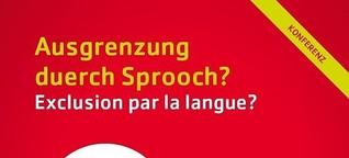 "Konferenz ""Ausgrenzung duerch Sprooch"""