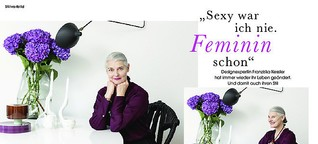 """""""Sexy war ich nie. Feminin schon"""" – Designexpertin Franziska Kessler über ihren Stil"""