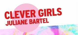 Juliane Bartel - Clever Girls - rebellisch, feministisch, wegweisend | ARD Audiothek