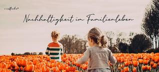 Nachhaltigkeit im Familienleben