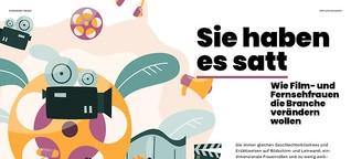 Sie haben es satt! Wie Film- und Fernsehfrauen die Branche verändern wollen