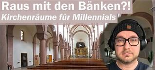 Raus mit den Bänken?! - Welche Kirchenräume Millennials wollen