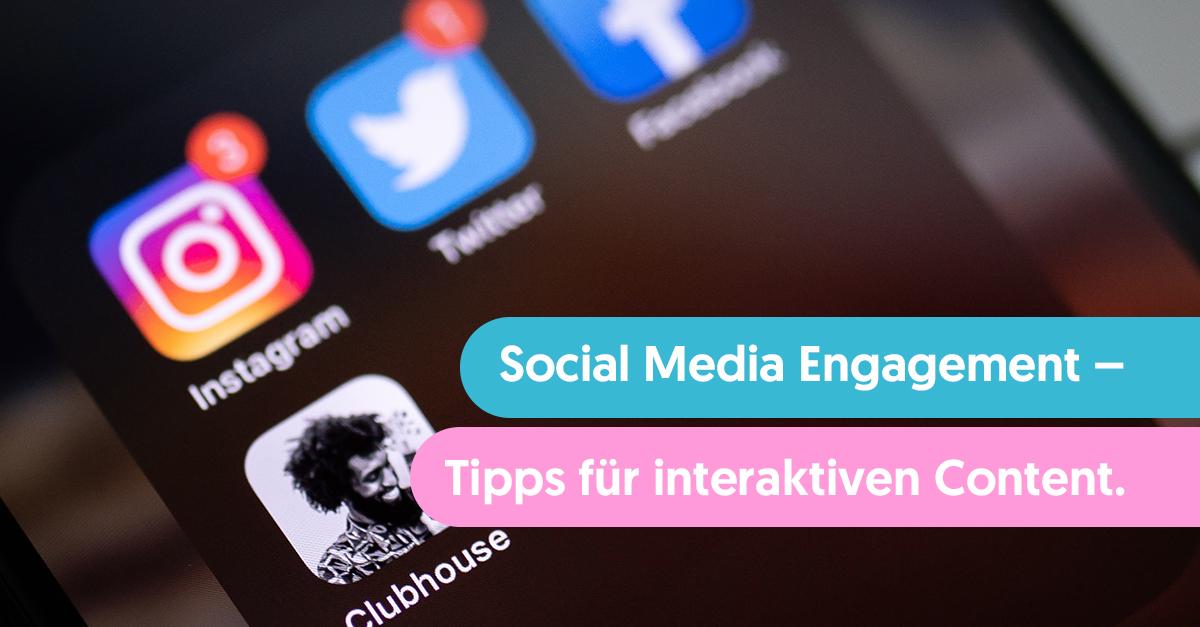 Engagement auf Social Media steigern – Tipps für interaktiven Content