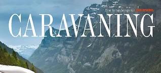 Oh wie schön ist Caravan: eine Tour durch die Schweiz